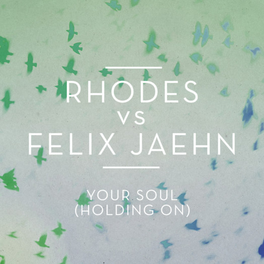 Rhodes & Felix Jaehn / Your Soul (Holding on)