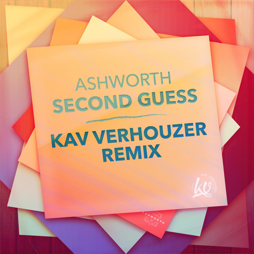 Ashworth / Second Guess (Kav Verhouzer Remix)