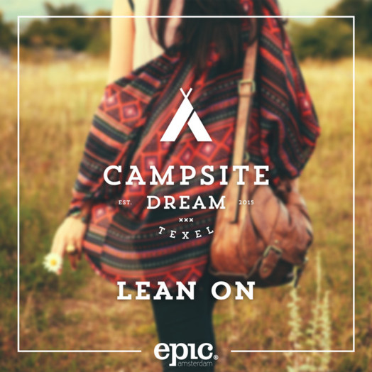 Campsite Dream / Lean On