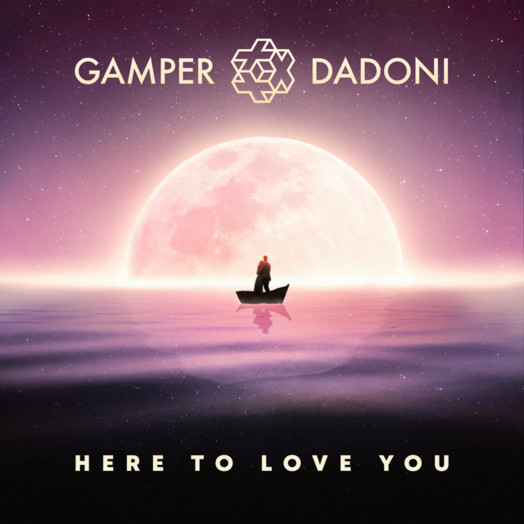 Gamper & Dadoni / Here to love you