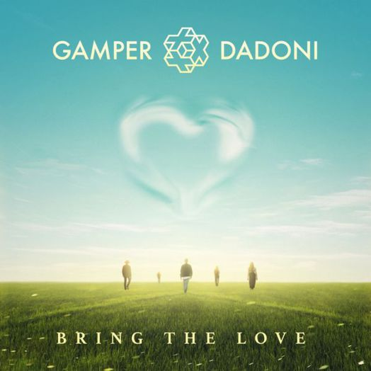 Gamper & Dadoni / Don't bring the love
