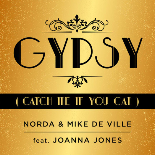 Norda & Mike De Ville / Gypsy (Catch Me If You Can)