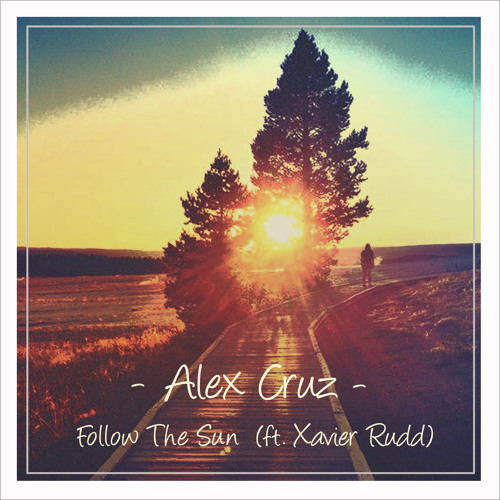 Alex Cruz / Follow The Sun feat. Xavier Rudd