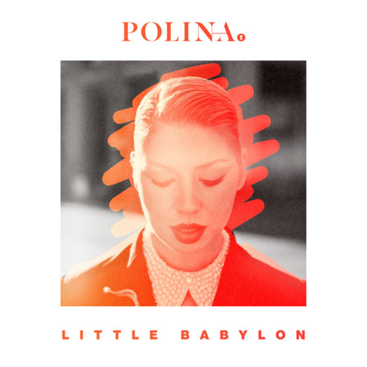 Polina / Little Babylon