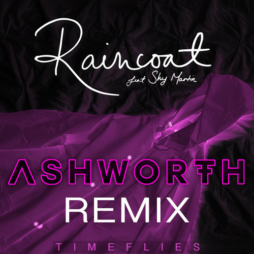 Timeflies / Raincoat (Ashworth Remix)