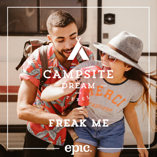 Campsite Dream / Freak me