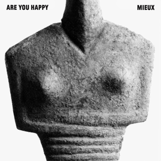 Mieux / Are You Happy