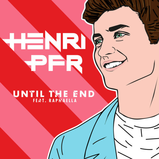 Henri PFR / Until The End feat. Raphaella