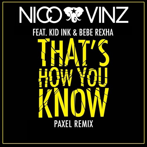 Nico & Vinz / That's How You Know (Paxel Remix)