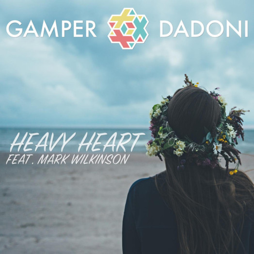 Gamper & Dadoni / Heavy Heart (feat. Mark Wilkinson)
