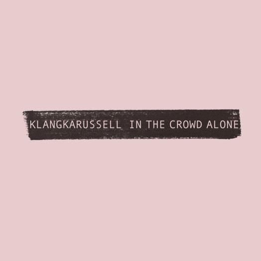 Klangkarussell / In the crowd alone