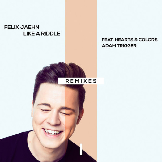 Felix Jaehn / Like A Riddle (feat. Hearts & Colors, Adam Trigger) Remixes