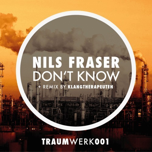 Nils Fraser feat. Lenny / Don't know (KlangTherapeuten Remix)