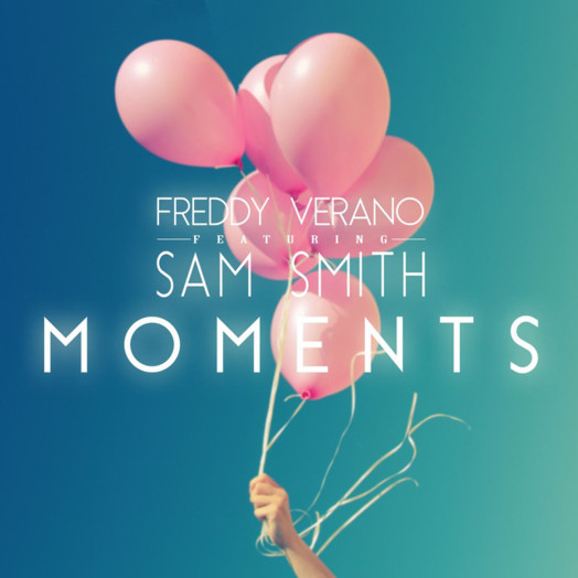 Freddie Verano / Moments (feat. Sam Smith)