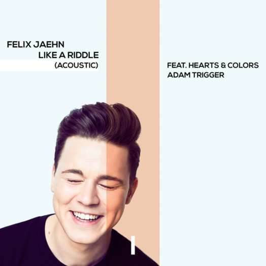 Felix Jaehn / Like A Riddle (feat. Hearts & Colors, Adam Trigger) Acoustic Version