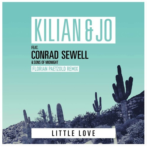 Kilian & Jo / Little Love (Florian Paetzold Remix)