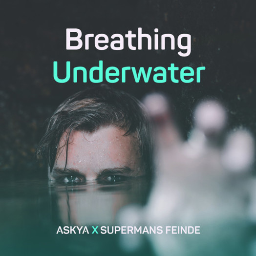 Askya, Supermans Feinde / Breathing Underwater