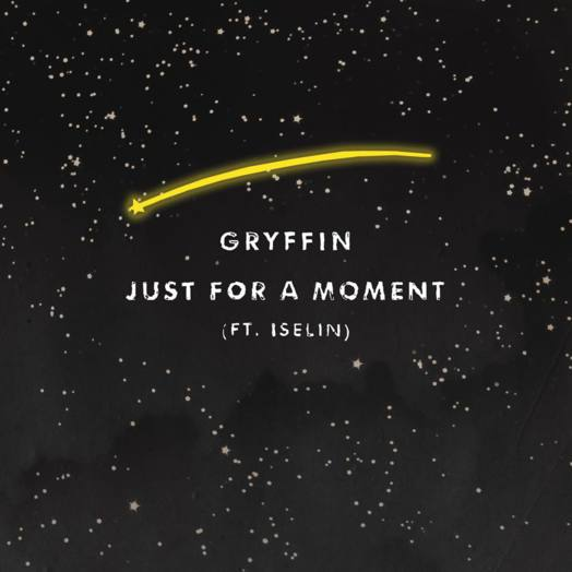 Gryffin / Just for the moment