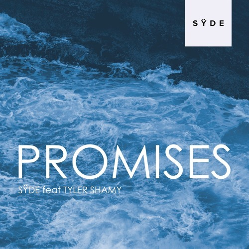 SYDE / Promises Feat. Tyler Shamy