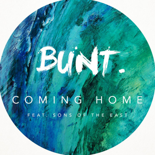 Bunt. / Coming Home (feat. Sons of the East)