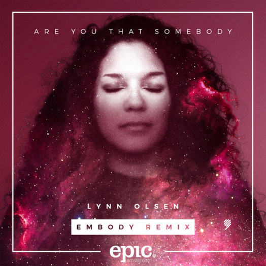 Lynn Olsen / Are You That Somebody (Embody Remix)