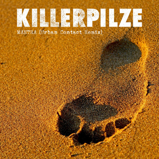 Killerpilze / Mantra (Urban Contact Remix)
