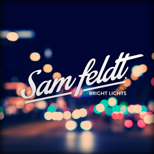 Syn Cole / Bright Lights (Sam Feldt Remix)